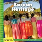 Korean Heritage (21st Century Junior Library: Celebrating Diversity in My Cla) Cover Image