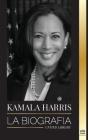 Kamala Harris: La biografía Cover Image