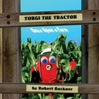 Torgi the Tractor: Once Upon a Farm Cover Image