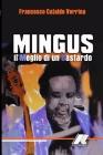 Mingus: Il Meglio Di Un Bastardo: Mingus: Il Meglio Di Un Bastardo Cover Image