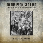 To the Promised Land Lib/E: Martin Luther King and the Fight for Economic Justice Cover Image