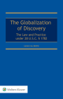 Globalization of Discovery: The Law and Practice under 28 U.S.C. § 1782 Cover Image