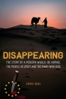 Disappearing: The Story of a Modern Would-Be Nomad, The People he Upset and the Many Who Died Cover Image