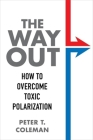 The Way Out: How to Overcome Toxic Polarization Cover Image
