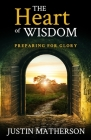 The Heart of Wisdom: Preparing For Glory Cover Image