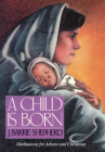 A Child is Born: Meditations for Advent and Christmas Cover Image