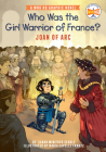 Who Was the Girl Warrior of France?: Joan of Arc: A Who HQ Graphic Novel (Who HQ Graphic Novels) Cover Image