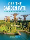 Off the Garden Path: Green Wonders of the World Cover Image