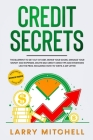 Credit Secrets: The Blueprint to Get Out of Debt, Manage your Money and Expenses, Repair Your Score and Delete Bad Credit Using Tricks Cover Image