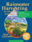 Rainwater Harvesting for Drylands and Beyond (Vol. 1): Guiding Principles to Welcome Rain Into Your Life and Landscape Cover Image