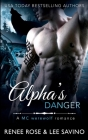 Alpha's Danger: An MC Werewolf Romance (Bad Boy Alphas #2) Cover Image
