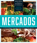 Mercados: Recipes from the Markets of Mexico Cover Image