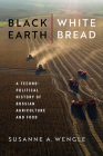 Black Earth, White Bread: A Technopolitical History of Russian Agriculture and Food Cover Image