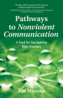 Pathways to Nonviolent Communication: A Tool for Navigating Your Journey Cover Image