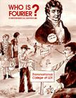 Who Is Fourier? a Mathematical Adventure Cover Image