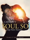 Carmen's Soul so Deep Poetic Passion Cover Image
