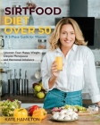 Sirtfood Diet Over 50: A 3-Phase Guide for Women Uncover Your Happy Weight Despite Menopause and Hormonal Imbalance Cover Image