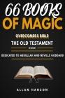 The Overcomers Bible (66 books of magic) Allan Hanson: Old Testament Cover Image