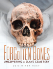 Forgotten Bones: Uncovering a Slave Cemetery Cover Image
