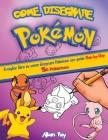 Come Disegnare Pokemon: Il miglior libro su come disegnare Pokemon con guide Step-by-Step 50 Pokemon Cover Image