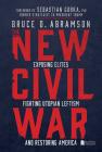 The New Civil War: Exposing Elites, Fighting Utopian Leftism, and Restoring America Cover Image