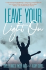 Leave Your Light On: The Musical Mantra Left Behind by an Illuminating Spirit Cover Image