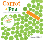 Carrot and Pea (board book): An Unlikely Friendship Cover Image