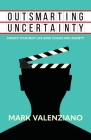 Outsmarting Uncertainty: Create Your Best Life amid Chaos and Anxiety Cover Image