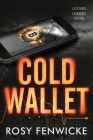 Cold Wallet: Locked. Loaded. Gone. Cover Image