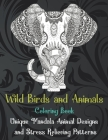 Wild Birds and Animals - Coloring Book - Unique Mandala Animal Designs and Stress Relieving Patterns Cover Image