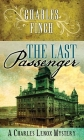 The Last Passenger: A Charles Lenox Mystery Cover Image