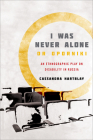 I Was Never Alone or Oporniki: An Ethnographic Play on Disability in Russia (Teaching Culture: UTP Ethnographies for the Classroom) Cover Image