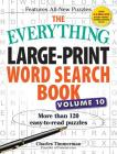 The Everything Large-Print Word Search Book, Volume 10: More Than 120 Easy-to-Read Puzzles (Everything®) Cover Image