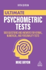 Ultimate Psychometric Tests: 1000 Questions and Answers for Verbal, Numerical, and Personality Tests Cover Image