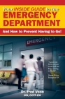 Your Inside Guide to the Emergency Department: And How to Prevent Having to Go! Cover Image