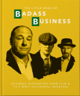 Little Book of Badass Business: Criminally Good Advice (Little Book Of...) Cover Image
