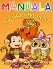 MANDALA Für Kinder Mit Tieren: Mehr als 60 entspannende Tiermotive mit lustigen, einfachen und entspannenden Mandalas für Jungen, Mädchen und Anfänge Cover Image