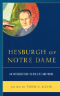 Hesburgh of Notre Dame: An Introduction to His Life and Work Cover Image