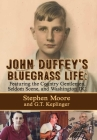 John Duffey's Bluegrass Life: FEATURING THE COUNTRY GENTLEMEN, SELDOM SCENE, AND WASHINGTON, D.C. - Second Edition Cover Image