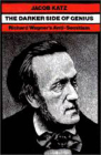 The Darker Side of Genius: Richard Wagner's Anti-Semitism (Tauber Institute for the Study of European Jewry) Cover Image
