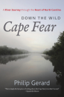 Down the Wild Cape Fear: A River Journey Through the Heart of North Carolina Cover Image