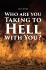 Who are You Taking to Hell with You? Cover Image