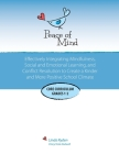 Peace of Mind: Core Curriculum for Grades 1 and 2: Effectively Integrating Mindfulness, Social and Emotional Learning and Conflict Re Cover Image