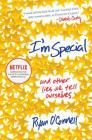 I'm Special: And Other Lies We Tell Ourselves Cover Image