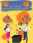Did You Know? 100 Trivia Questions+Answers: Quiz Game BookActivity Book Cover Image