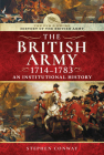 History of the British Army, 1714-1783: An Institutional History Cover Image