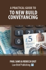 A Practical Guide to New Build Conveyancing Cover Image