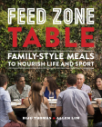Feed Zone Table: Family-Style Meals to Nourish Life and Sport Cover Image