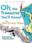 Oh, the Treasures You'll Know: A Dr. Seuss Parody Cover Image