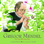 Gregor Mendel: The Friar Who Grew Peas Cover Image